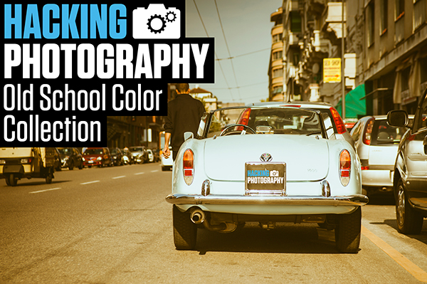 Hacking Photography Old School Color Collection Lightroom Presets